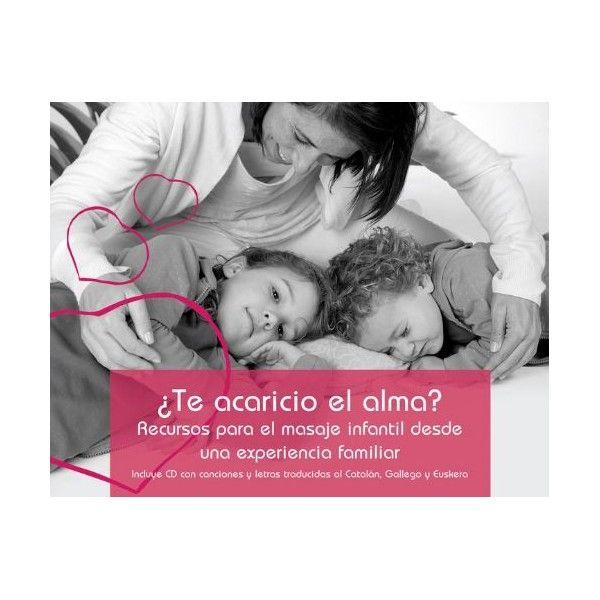 te-acaricio-el-alma-recursos-para-el-masaje-infantil-desde-una-experiencia-familiar